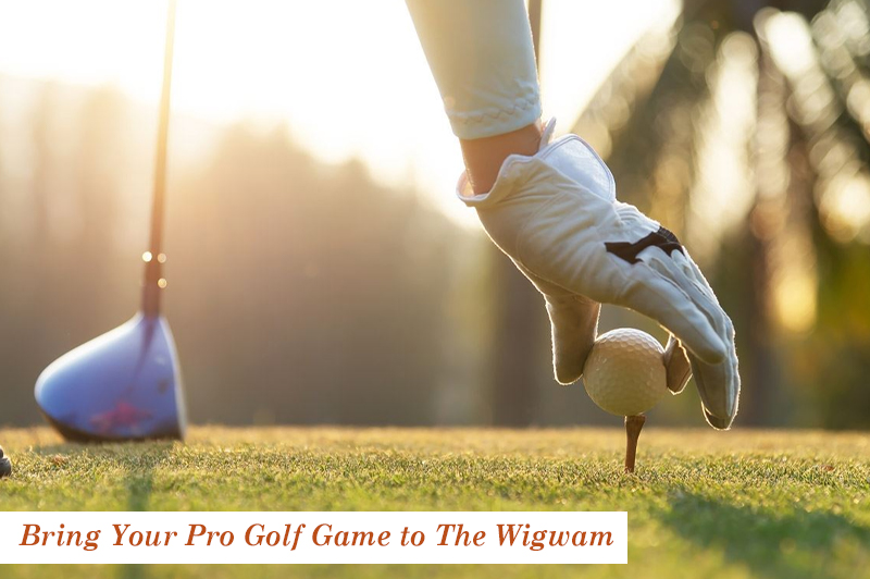Bring Your Pro Golf Game to The Wigwam